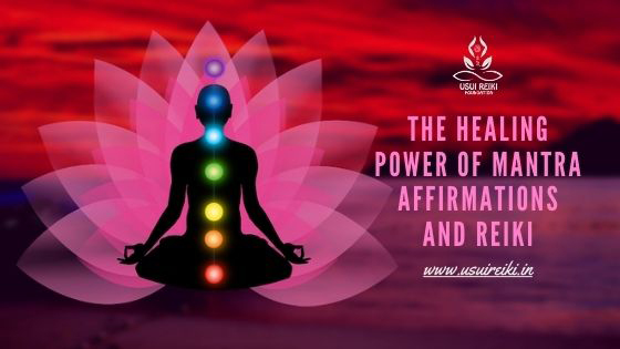 The Healing Power of Mantra Affirmations and Reiki